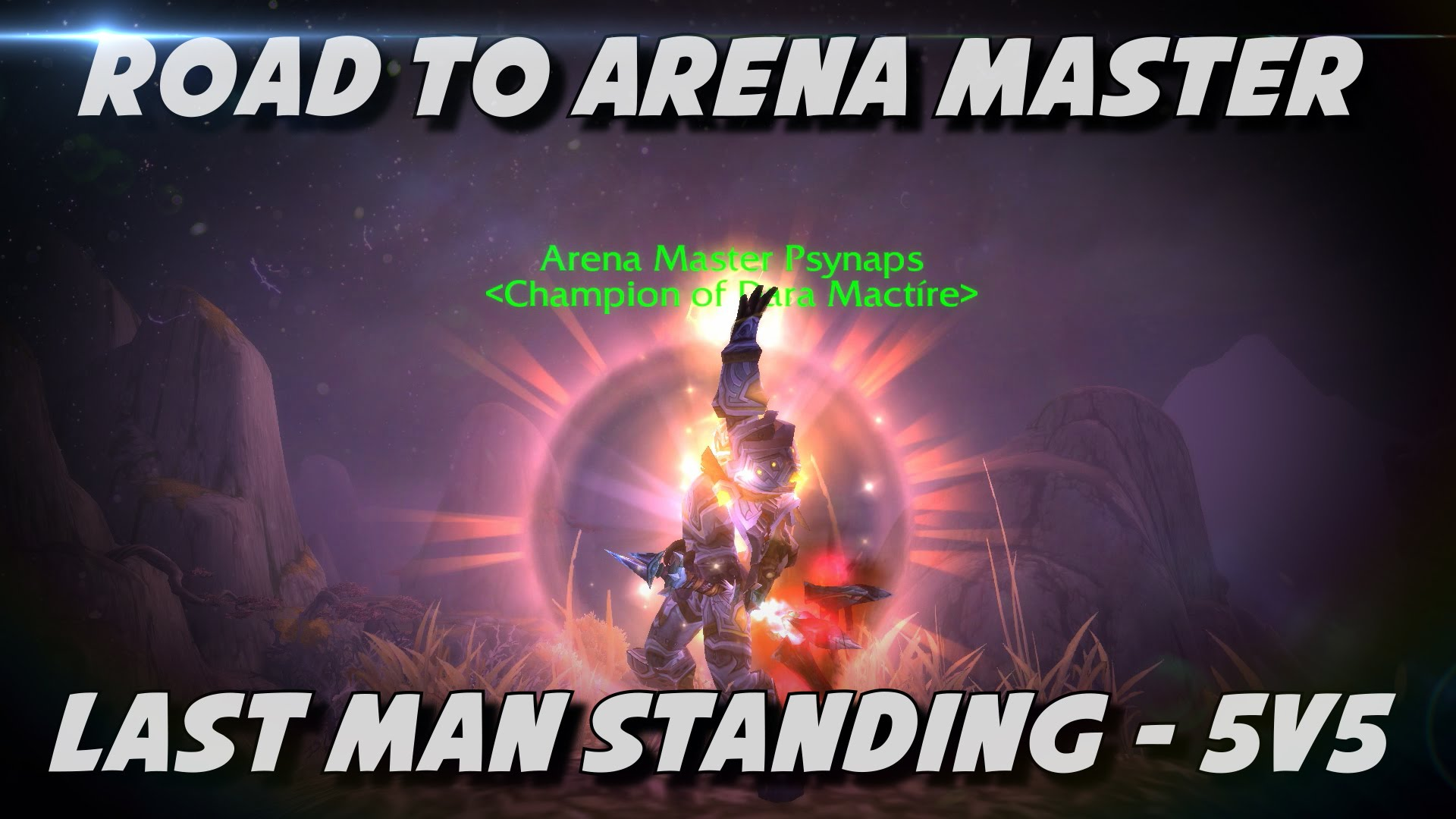 Last Man Standing 5v5 Holy Paladin 5.4: Road to Arena Master
