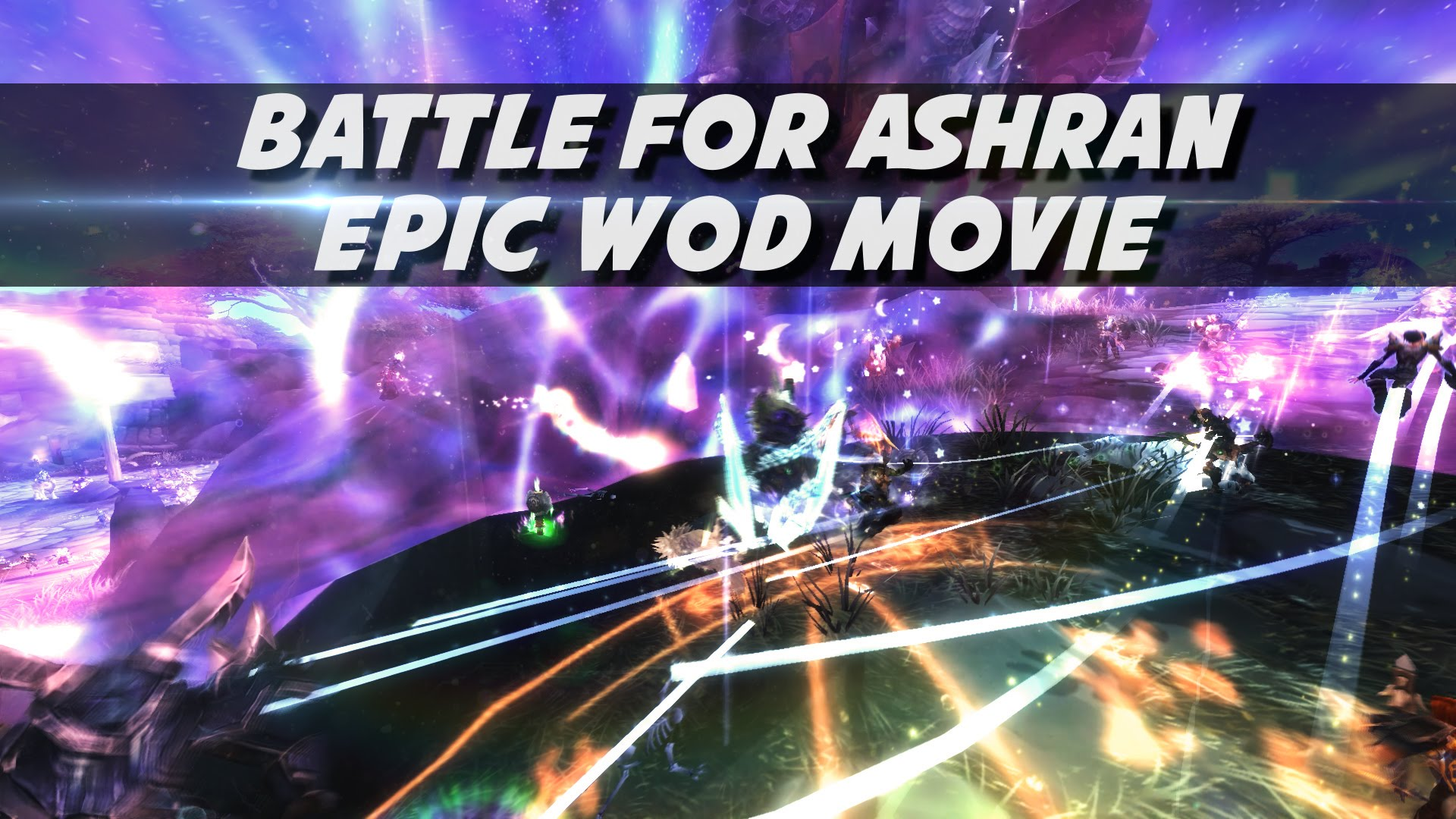 Battle for Ashran: Epic WoD Cinematic Footage by Psynaps