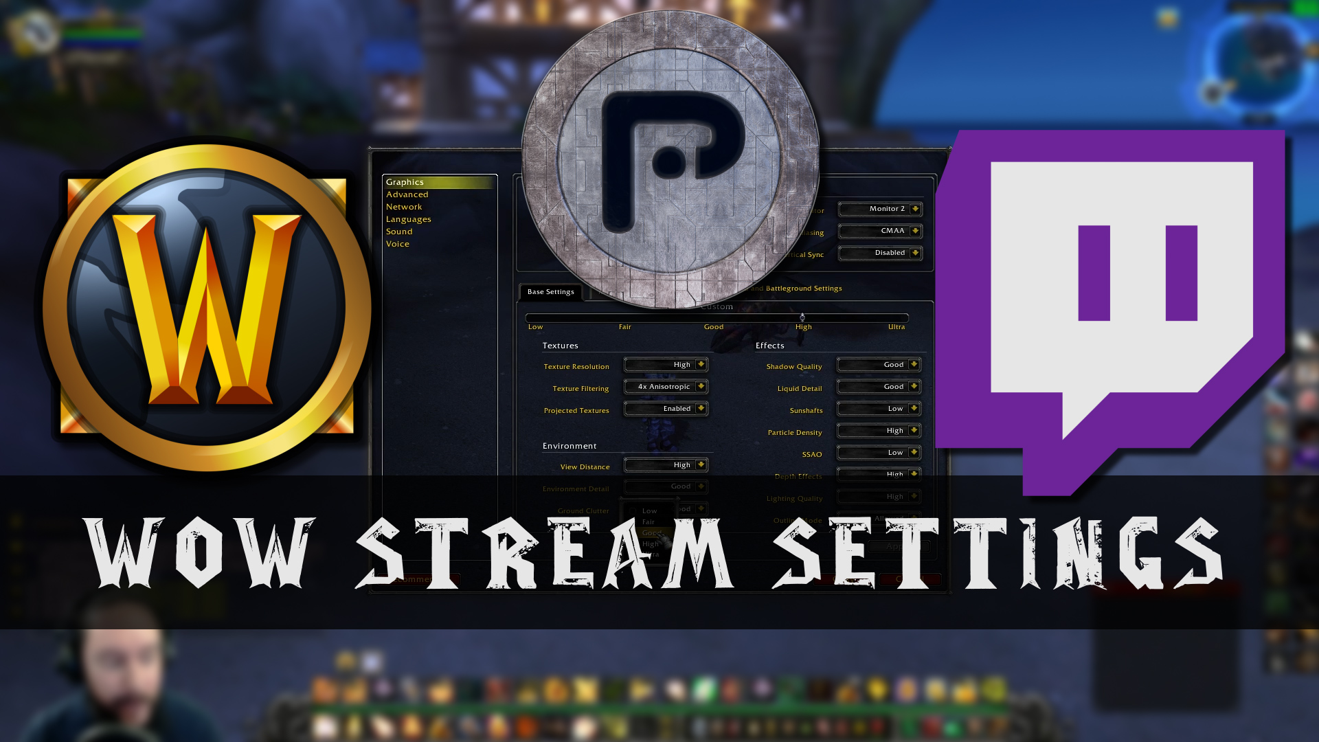 WoW Graphics Settings for Streaming (Psynaps)