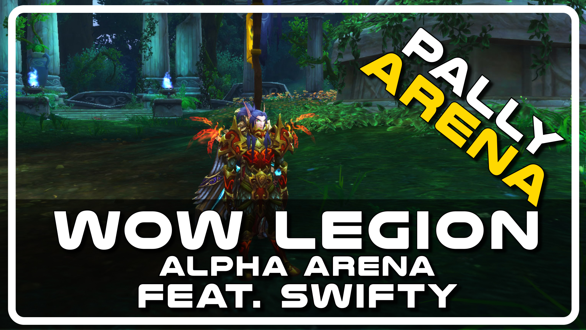 WoW Legion Alpha PvP – Paladin Warrior Arena with Psynaps and Swifty (PvP Gameplay)