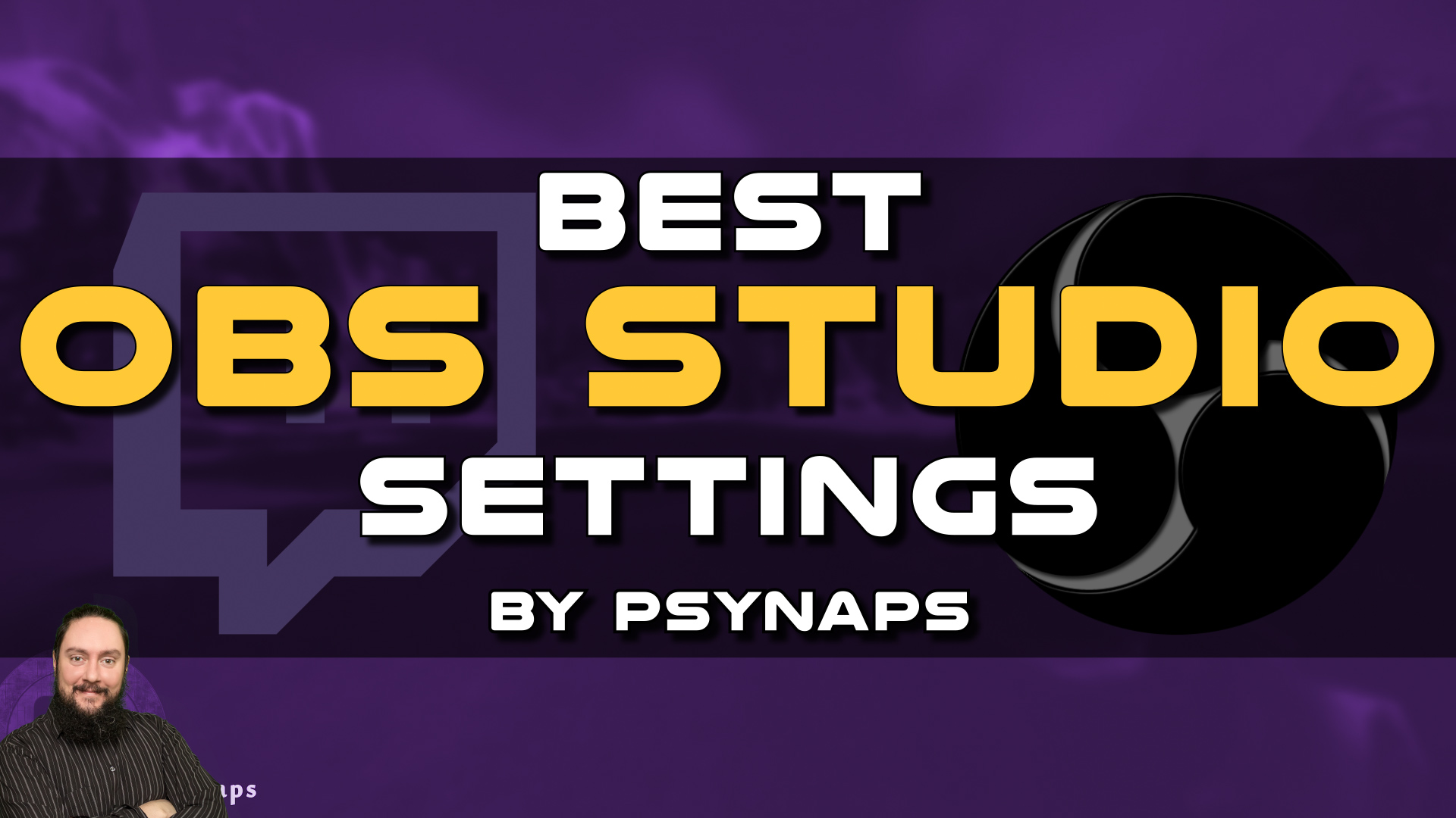 Best OBS Studio Settings for Twitch by Psynaps - Psynaptic